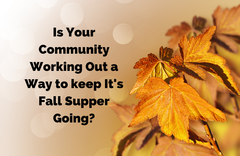 If YOUR Community is planning a Covid Style Fall Supper - let us know! email the info to c5@westmancom.com - we'll share it with the World :).