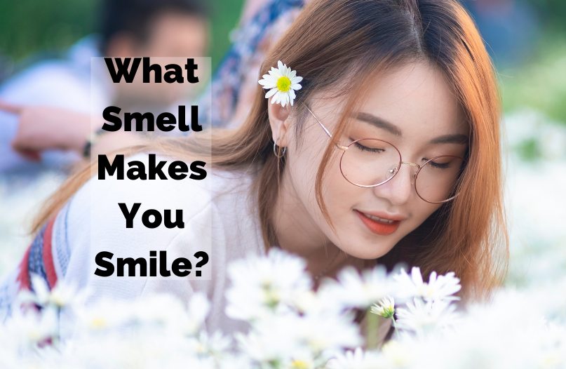 What Smells Do You Love... or Hate?