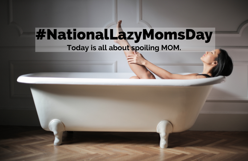 #NationalLazyMomsDay - Maybe it is a hammock and book kind of day for your lazy afternoon. Help mom celebrate this holiday by cleaning up after yourself. Rub her feet. Walk the dog. Mow the lawn. Put the dishes away. Pick up your dirty clothes. The list goes on...